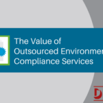 The Value of Outsourced Environmental Compliance Services