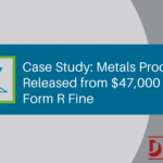 Case Study: Metals Processor Released from $47,000 Form R Fine