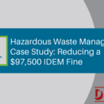 Hazardous Waste Management Case Study: Reducing a $97,500 IDEM Fine